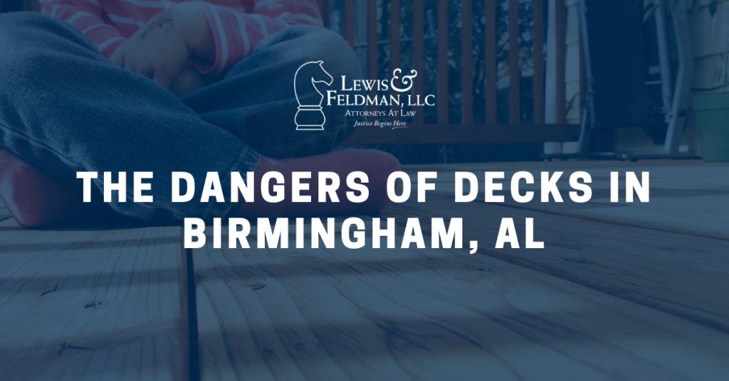 The Dangers of Decks in Birmingham