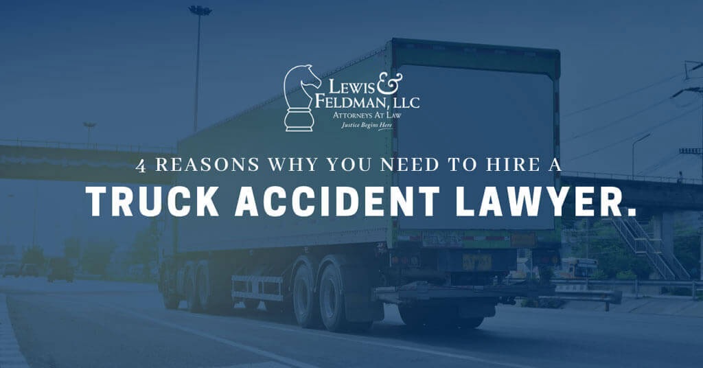 4 Reasons Why You Need to Hire a Truck Accident Lawyer